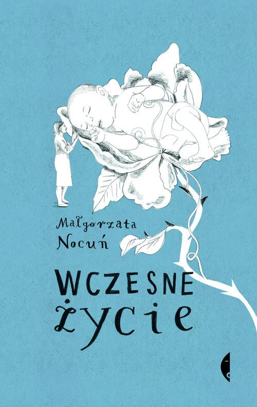 okładka Wczesne życieksiążka |  | Małgorzata Nocuń