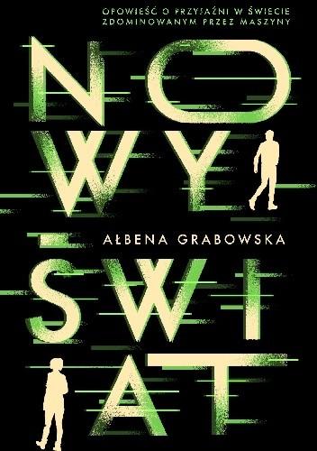 okładka  Nowy Świat książka      Ałbena Grabowska