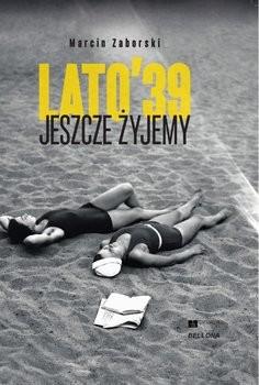 okładka Lato'39. Jeszcze żyjemyksiążka |  | Zaborski Marcin