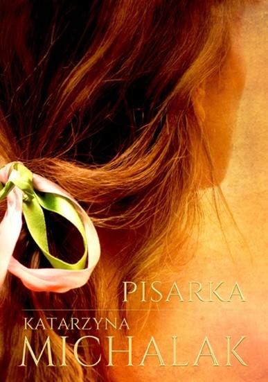 okładka Pisarkaksiążka |  | Katarzyna Michalak