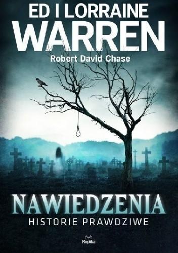 okładka Nawiedzenia. Historie prawdziwe książka |  | Ed Warren, Lorraine Warren, David Chas Robert