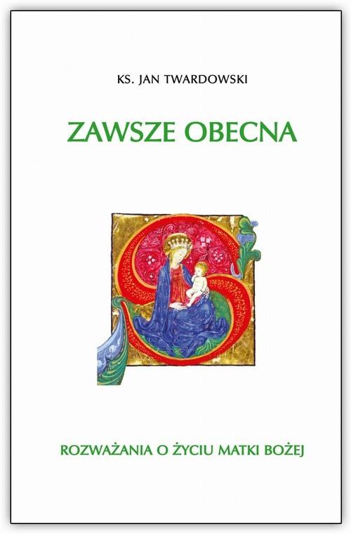 okładka Zawsze Obecnaksiążka |  | Jan Twardowski