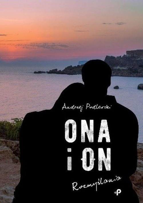 okładka Ona i on. Rozmyślania.książka |  | Podlewski Andrzej