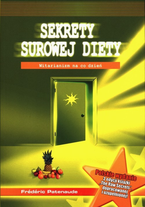 okładka Sekrety surowej diety Witarianizm na co dzieńksiążka      Patenaude Frederic