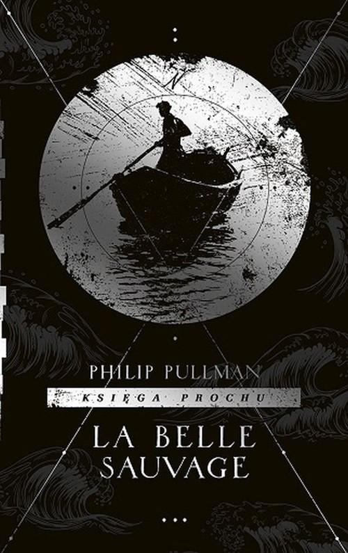 okładka Księga Prochu Tom 1 La Belle Sauvageksiążka      Philip Pullman