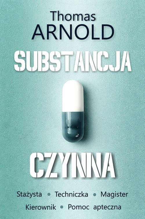 okładka Substancja czynnaksiążka |  | Thomas Arnold