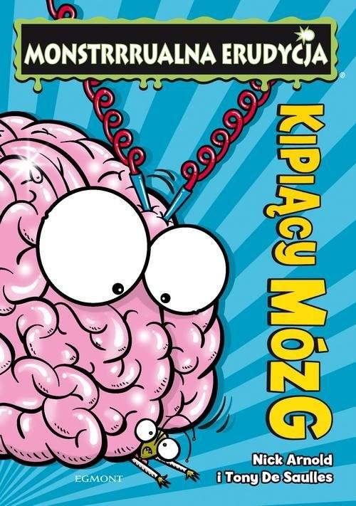 okładka Kipiący mózg Monstrrrualna erudycjaksiążka |  | Arnold Nick