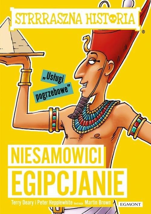 okładka Niesamowici Egipcjanie Strrraszna historiaksiążka |  | Deary Terry, Peter Hepplewhite