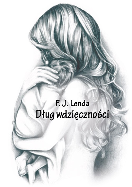 okładka Dług wdzięcznościksiążka |  | P.J. Lenda