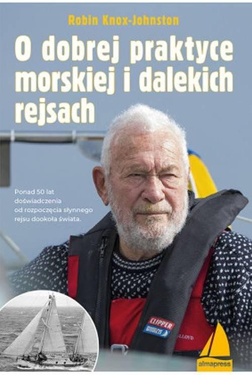 okładka O dobrej praktyce morskiej i dalekich rejsachksiążka      Knox-Johnston Robin
