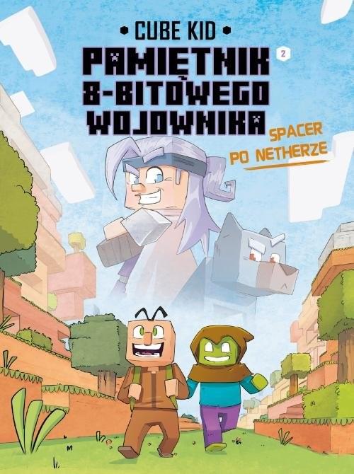 okładka Minecraft Pamiętnik nooba wojownika Spacer po Netherze Tom 2książka |  | Kid Cube