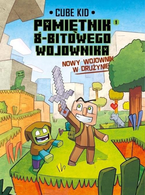 okładka Minecraft Pamiętnik nooba wojownika. Nowy wojownik w drużynie. Tom 1książka      Kid Cube