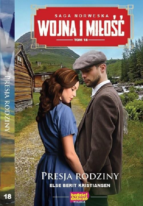 okładka Wojna i miłość Tom 18 Presja rodzinnaksiążka      Berit Kristiansen Else