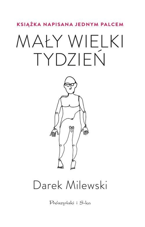 okładka Mały wielki tydzień Książka napisana jednym palcemksiążka      Darek Milewski