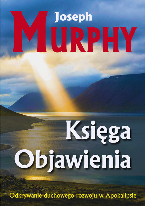 okładka Księga Objawienia Odkrywanie duchowego rozowoju w Apokalipsieksiążka |  | Joseph Murphy