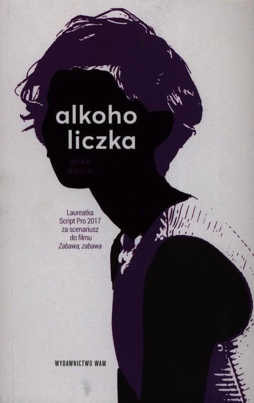 okładka Alkoholiczkaksiążka      Mika Dunin