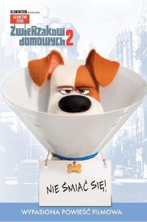 okładka Sekretne życie zwierzaków domowych 2 Nie śmiać się! Wypasiona powieść filmowaksiążka |  | Opracowanie zbiorowe