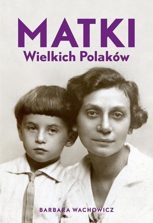 okładka Matki Wielkich Polakówksiążka |  | Barbara Wachowicz