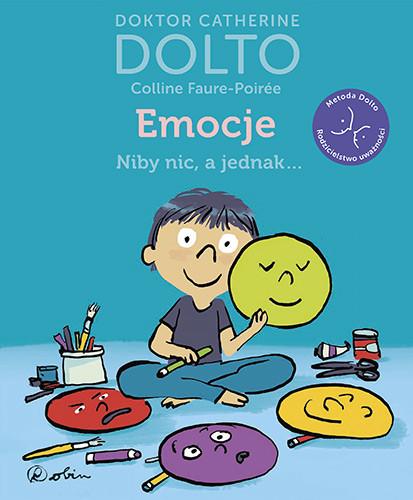 okładka Emocje. Niby nic, a jednak...książka |  | Dolto Catherine, Faure-Poirée Colline
