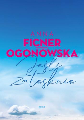 okładka Jeśli zatęsknięksiążka |  | Anna Ficner-Ogonowska