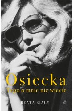 okładka Osiecka Tego o mnie nie wiecieksiążka |  | Biały Beata