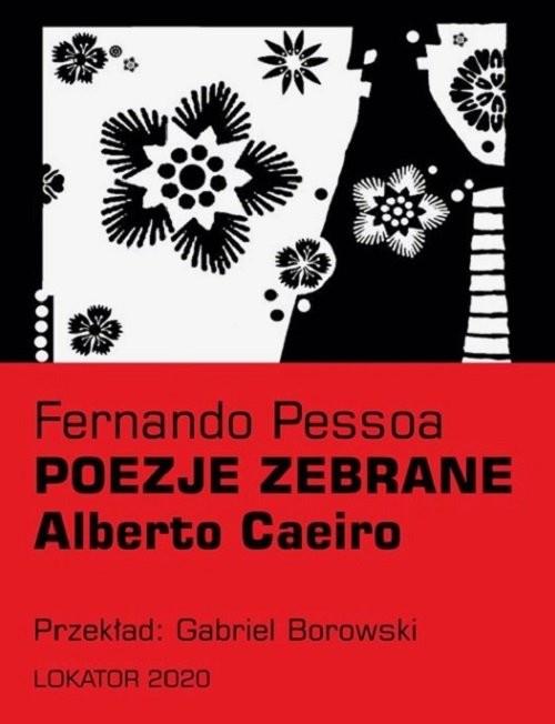 okładka Poezje zebrane Alberto Caeiroksiążka      Pessoa Fernando