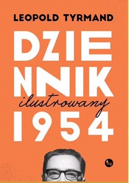 okładka Dziennik 1954 wydanie ilustrowaneksiążka |  | Leopold Tyrmand