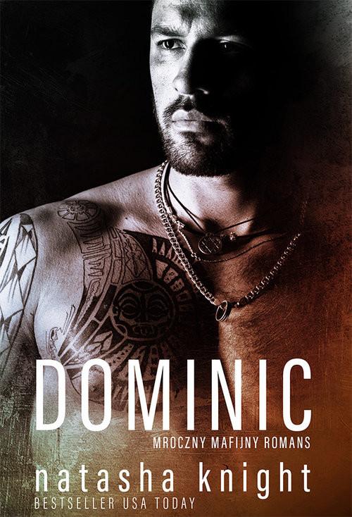 okładka Bracia Benedetti Tom 2 Dominic Mroczny mafijny romansksiążka |  | Knight Natasha