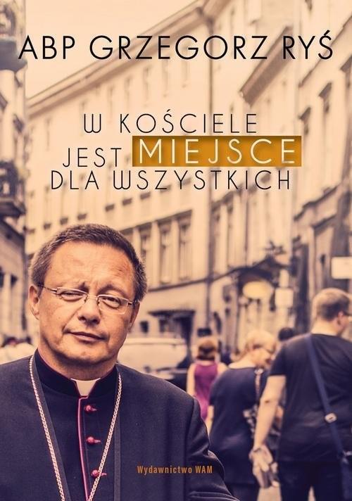 okładka W Kościele jest miejsce dla wszystkichksiążka      Grzegorz Ryś