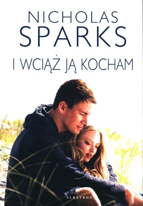 okładka I wciąż ją kochamksiążka      Nicholas Sparks