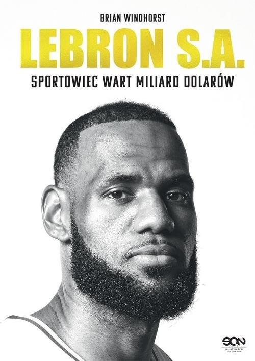 okładka LeBron S.A. Sportowiec wart miliard dolarówksiążka |  | Windhorst Brian