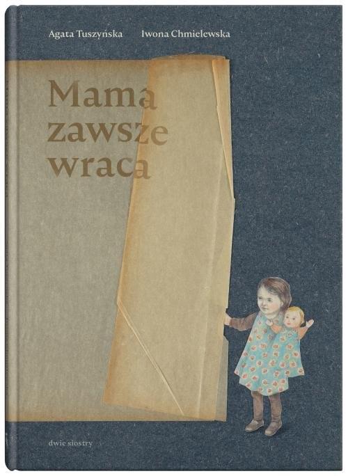 okładka Mama zawsze wracaksiążka      Agata Tuszyńska