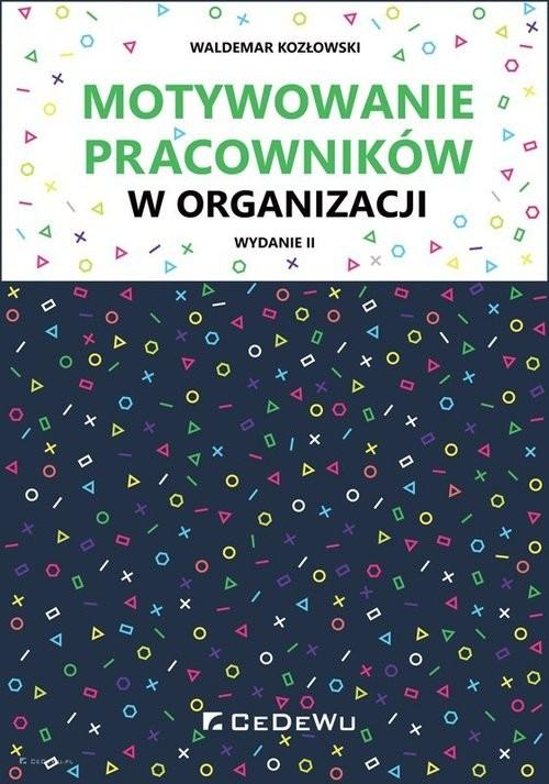 okładka Motywowanie pracowników w organizacjiksiążka      Kozłowski Waldemar