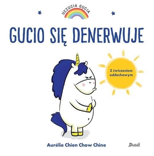 okładka Uczucia Gucia Gucio się denerwujeksiążka |  | Aurelie Chien, Chow Chine