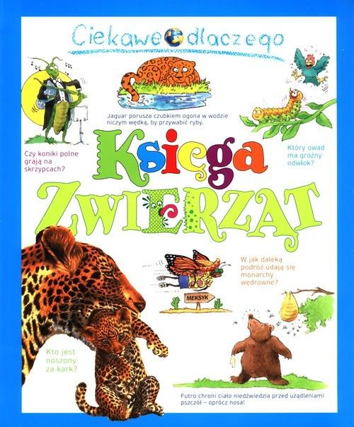 okładka Ciekawe dlaczego Księga zwierzątksiążka |  | Teodoru Rod, Gaff Jackie, Charman Andrew, O'Neill Amanda, Ganeri Anita