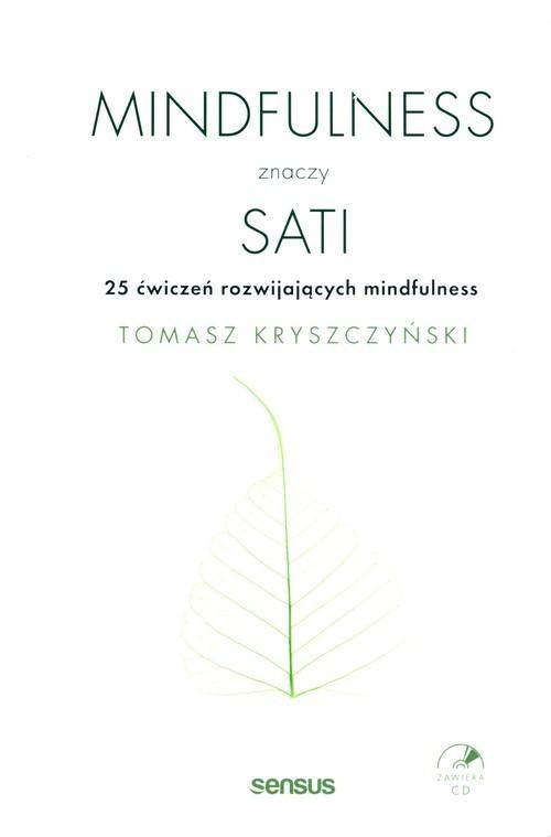 okładka Mindfulness znaczy sati 25 ćwiczeń rozwijających mindfulnessksiążka      Kryszczyński Tomasz