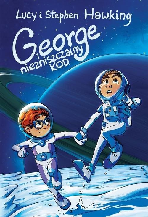 okładka George i niezniszczalny kodksiążka      Lucy Hawking, Stephen Hawking