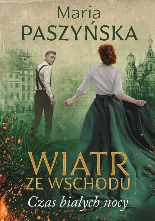 okładka Wiatr ze wschodu Czas białych nocyksiążka |  | Maria Paszyńska