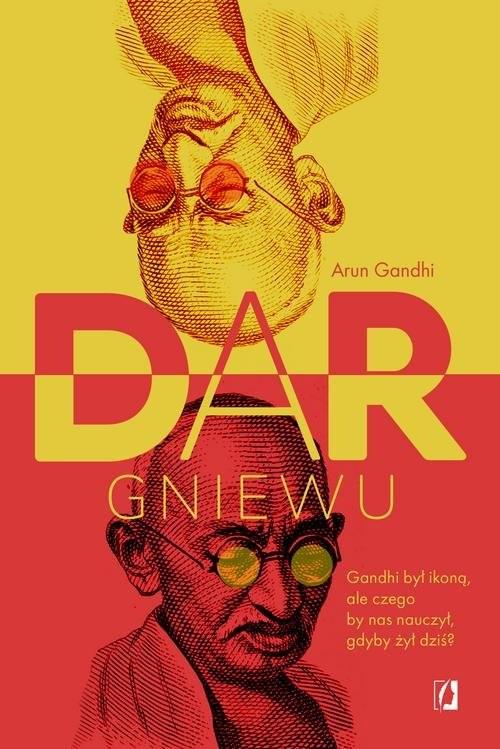 okładka Dar gniewuksiążka      Gandhi Arun