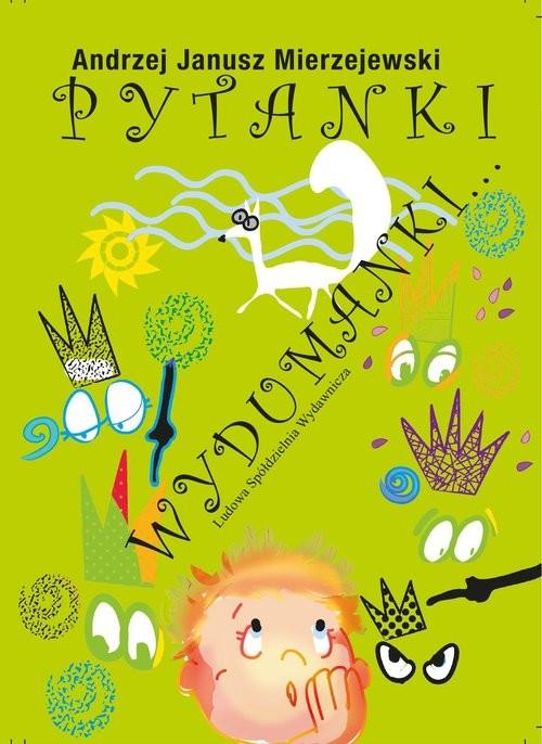 okładka Pytanki Wydumanki...książka      Andrzej Janusz Mierzejewski