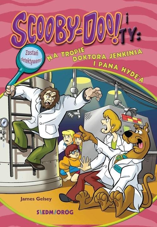 okładka Scooby-Doo! i Ty Na tropie doktora Jenkinsa i pana Hyde'aksiążka |  | James Gelsey