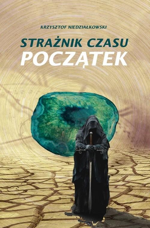 okładka Strażnik czasu Początekksiążka |  | Krzysztof Niedziałkowski
