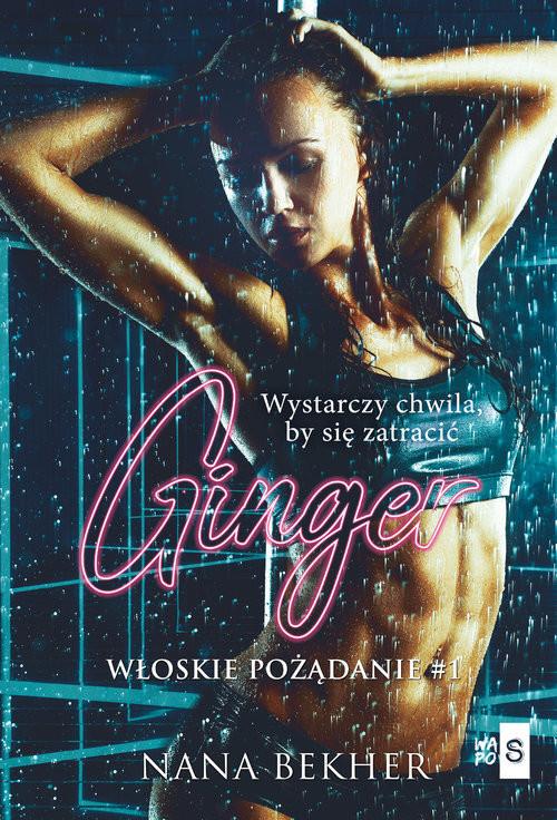 okładka Ginger Włoskie pożądanie1książka |  | Bekher Nana