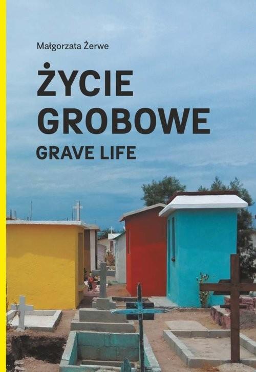 okładka Życie groboweksiążka |  | Żerwe Małgorzata