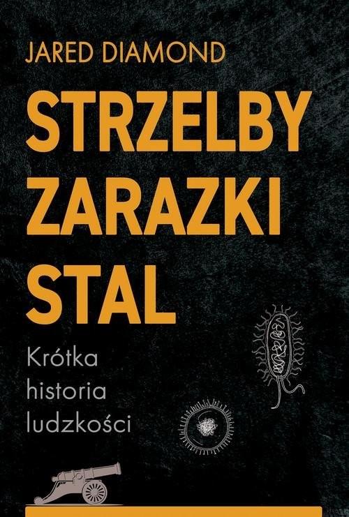 okładka Strzelby zarazki i stal Krótka historia ludzkościksiążka |  | Diamond Jared