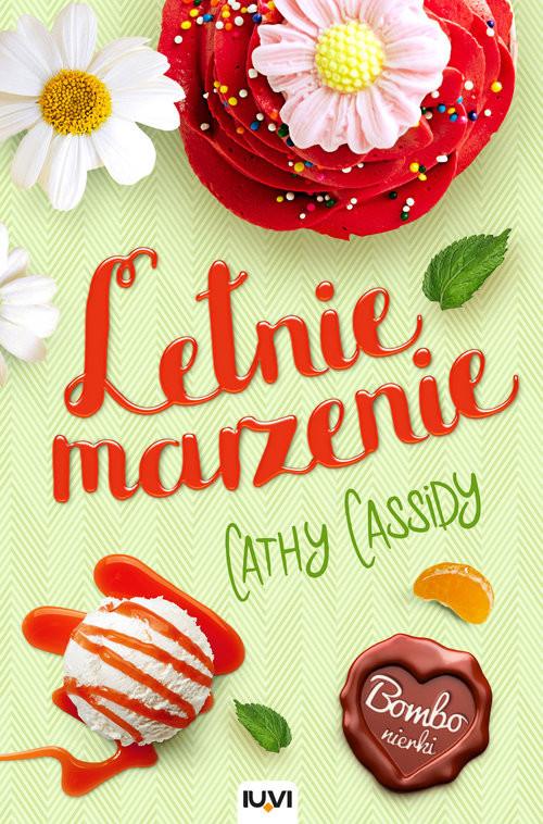 okładka Bombonierki Tom 3 Letnie marzenieksiążka |  | Cassidy Cathy