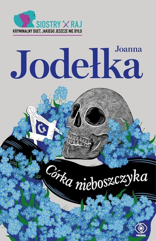 okładka Siostry Raj Tom 1 Córka nieboszczykaksiążka      Joanna Jodełka