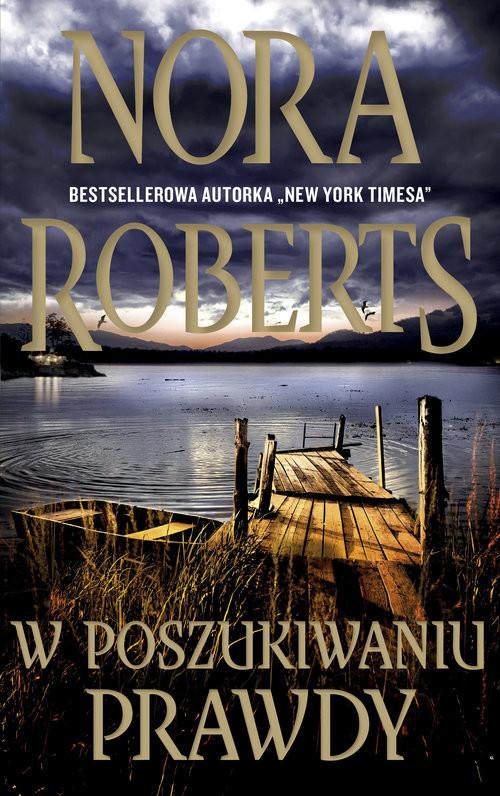 okładka W poszukiwaniu prawdy Wielkie Literyksiążka      Nora Roberts