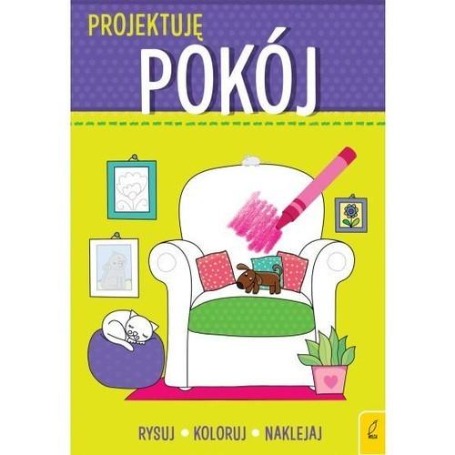 okładka Projektuję Pokój Rysuj Koloruj Naklejajksiążka     
