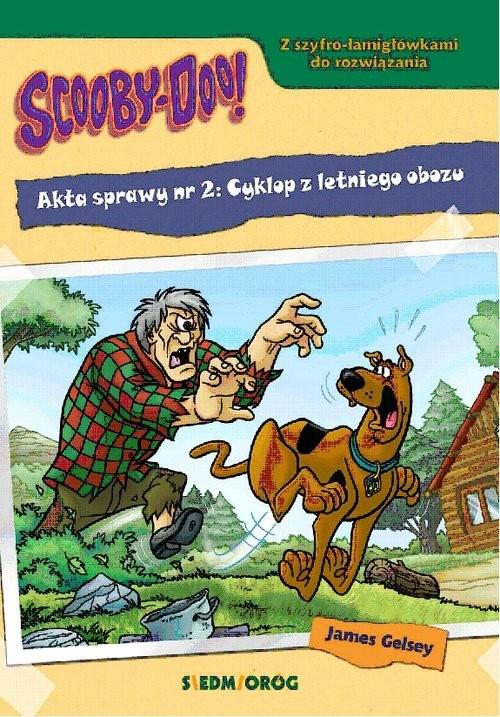 okładka Scooby-Doo! Akta sprawy nr 2: Cyklop z letniego obozuksiążka      James Gelsey